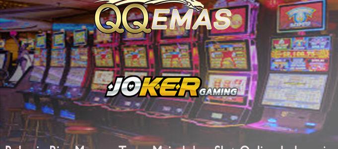 Rahasia Bisa Menang Terus Main Joker Slot Online Indonesia